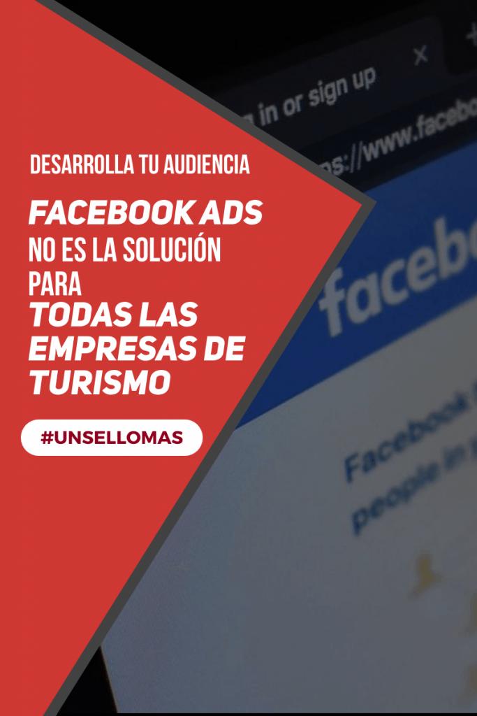 Facebook ads no es la solucion para todas las empresas de turismo