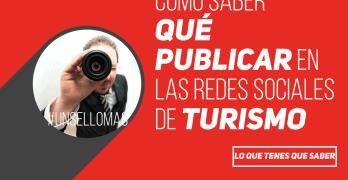 como saber qué publicar en las redes sociales de turismo