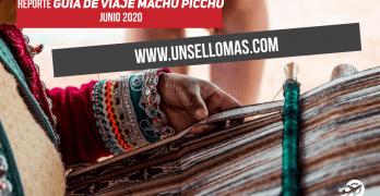 Reporte Guia de viaje Machu Picchu informe junio 2020